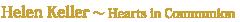 Helen Keller~Hearts in Communion